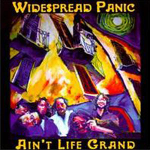 1994_Widespread_Panic_Aint_Life_Grand.jpg